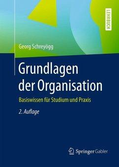 Grundlagen der Organisation (eBook, PDF) - Schreyögg, Georg