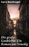 Die große Gauklerin: Ein Roman aus Venedig (eBook, ePUB)
