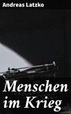 Menschen im Krieg (eBook, ePUB)
