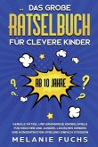 Das große Rätselbuch für clevere Kinder (ab 10 Jahre)