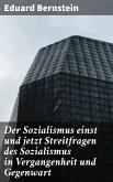 Der Sozialismus einst und jetzt Streitfragen des Sozialismus in Vergangenheit und Gegenwart (eBook, ePUB)