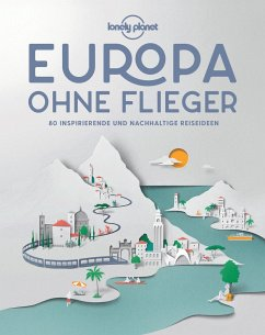 Lonely Planet Europa ohne Flieger - Planet, Lonely
