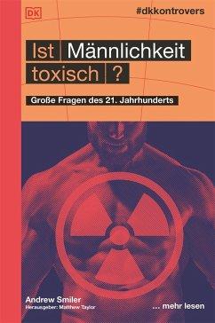 #dkkontrovers. Ist Männlichkeit toxisch? - Smiler, Andrew