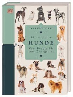 Naturelove. 50 besondere Hunde - Conn, Annette
