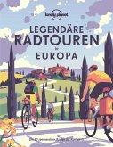 Lonely Planet Legendäre Radtouren in Europa