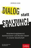 Dialog statt Spaltung!