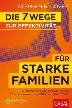 Die 7 Wege zur Effektivität für starke Familien - Covey, Stephen R.