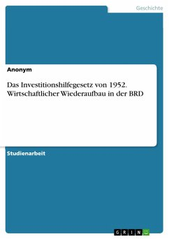 Das Investitionshilfegesetz von 1952. Wirtschaftlicher Wiederaufbau in der BRD (eBook, PDF)