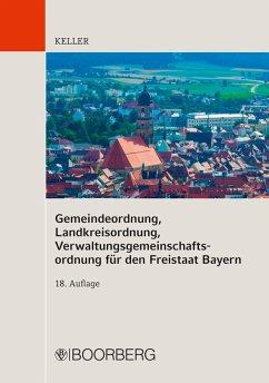 Gemeindeordnung, Landkreisordnung, Verwaltungsgemeinschaftsordnung für den Freistaat Bayern (eBook, PDF) - Keller, Johann