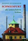 Schweinfurt - die unterschätzte Schöne