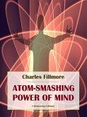 Atom-Smashing Power of Mind (eBook, ePUB)