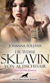 Die weiße Sklavin von Al Dschesair   Erotischer Roman (eBook, ePUB)