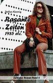 Rasante Zeiten - 1985 etc.