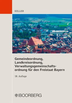 Gemeindeordnung, Landkreisordnung, Verwaltungsgemeinschaftsordnung für den Freistaat Bayern (eBook, ePUB) - Keller, Johann