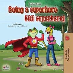 Being a Superhero Biti superheroj (English Serbian Bilingual Collection) (eBook, ePUB)