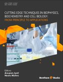 Cutting Edge Techniques in Biophysics, Biochemistry and Cell Biology: From Principle to Applications (eBook, ePUB)
