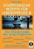 Schöpferische Rezepte für Lebensfreude & Glücklichsein (eBook, ePUB)
