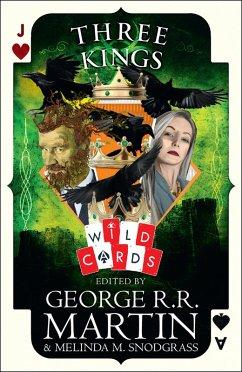 Three Kings: Edited by George R. R. Martin (Wild Cards)