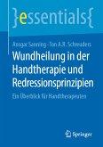 Wundheilung in der Handtherapie und Redressionsprinzipien (eBook, PDF)