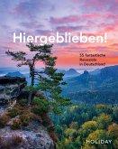 HOLIDAY Reisebuch: Hiergeblieben! 55 fantastische Reiseziele in Deutschland (eBook, ePUB)