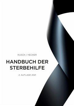 Handbuch der Sterbehilfe - Kusch, Roger; Hecker, Bernd
