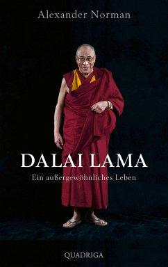 Dalai Lama. Ein außergewöhnliches Leben - Norman, Alexander
