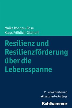 Resilienz und Resilienzförderung über die Lebensspanne (eBook, ePUB) - Rönnau-Böse, Maike; Fröhlich-Gildhoff, Klaus