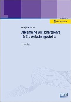 Allgemeine Wirtschaftslehre für Steuerfachangestellte - Leib, Wolfgang;Schlafmann, Lutz