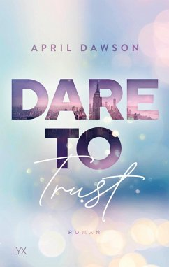 Dare to Trust Bd.1 - Dawson, April