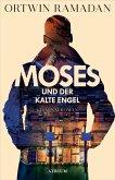 Moses und der kalte Engel (eBook, ePUB)