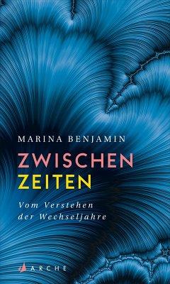 Zwischenzeiten. Vom Erleben der mittleren Jahre (eBook, ePUB) - Benjamin, Marina