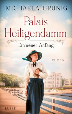 Ein neuer Anfang / Palais Heiligendamm Bd.1 - Grünig, Michaela
