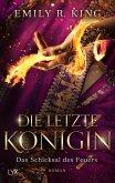 Das Schicksal des Feuers / Die letzte Königin Bd.4