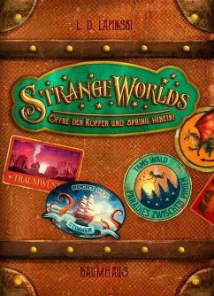 Öffne den Koffer und spring hinein! / Strangeworlds Bd.1 - Lapinski, L. D.