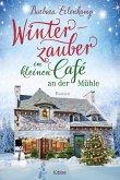 Winterzauber im kleinen Café an der Mühle / Das kleine Café an der Mühle Bd.2