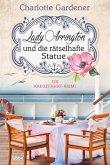 Lady Arrington und die rätselhafte Statue / Mary Arrington Bd.3