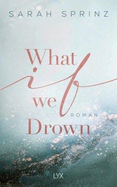 What if we Drown / University of British Columbia Bd.1 - Sprinz, Sarah