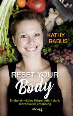 Reset your Body - Rabus, Kathy
