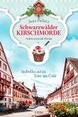 Isabella und die Tote im Café / Schwarzwälder Kirschmorde Bd.1