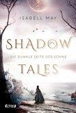 Die dunkle Seite der Sonne / Shadow Tales Bd.2