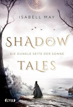 Die dunkle Seite der Sonne / Shadow Tales Bd.2 - May, Isabell