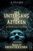 Der Untergang der Azteken. Band IV (eBook, ePUB)