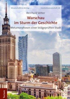 Warschau im Sturm der Geschichte - Vetter, Reinhold
