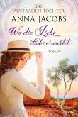 Die Australien-Töchter - Wo die Liebe dich erwartet / Swan River Saga Bd.3
