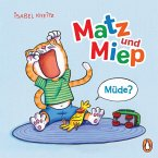 Müde? / Matz & Miep Bd.1 (eBook, ePUB)