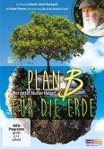 Plan B für die Erde - Wer rettet Mutter Natur?