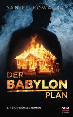 Der Babylon-Plan - Kowalsky, Daniel