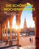 HOLIDAY Reisebuch: Die schönsten Wochenendtrips - 52 überraschende Städte für Entdecker (eBook, ePUB)