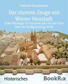 Der stumme Zeuge von Wiener Neustadt (eBook, ePUB)