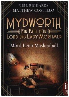Mord beim Maskenball / Mydworth Bd.4 - Richards, Neil; Costello, Matthew